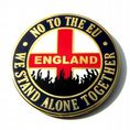 "ENGLAND BADGE ""NO TO THE EU - WE STAND ALONE TOGETHER"""